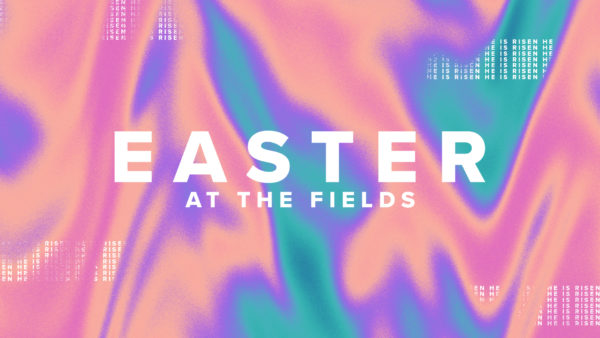 Easter At The Fields 2019