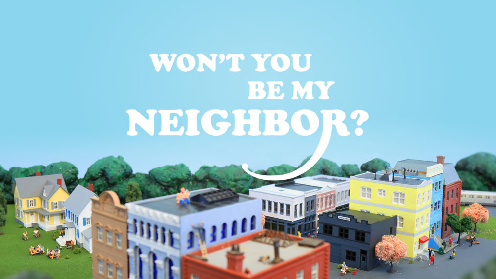 Won\'t You Be My Neighbor?
