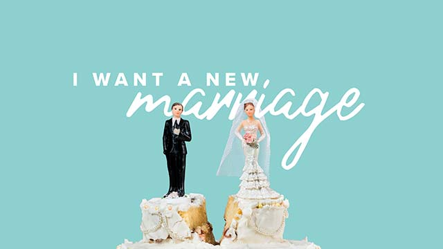 I Want A New Marriage